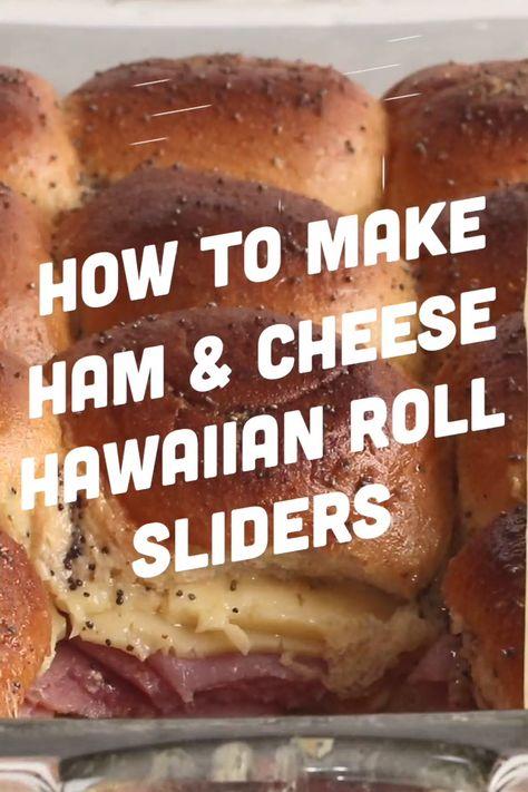 Ham and Cheese Hawaiian Roll Sliders