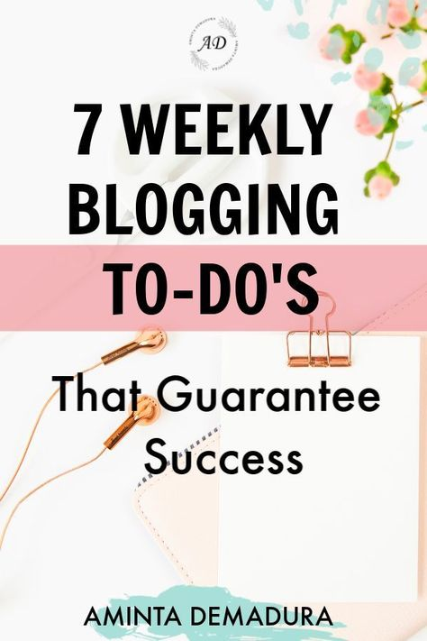 Weekly Blogging Tasks to Grow Your Blog Exponentially This Year - AmintaDemadura.com