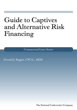 Download Pdf Guide To Captives And Alternative Risk Financing