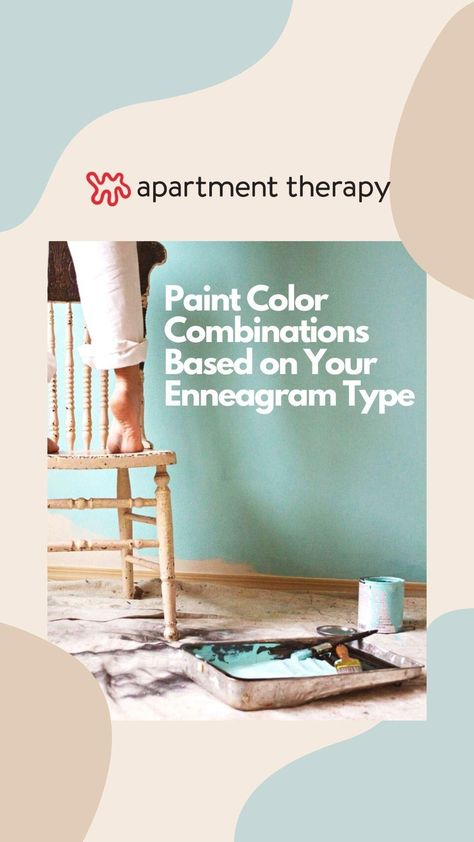 The Paint Color Combination You Need to Try, Based on Your Enneagram Type