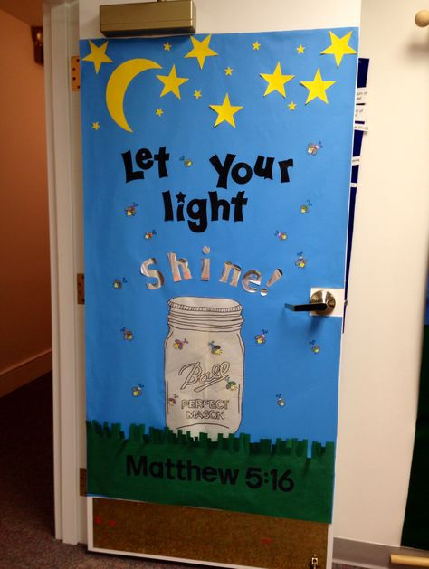 "Lightning bugs. Let your light shine before men. Matthew 5:16 I'm a little proud of my door ;)  We could change it to 'we are all bright"" if not at a church"