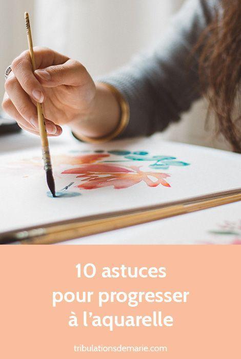 Progresser En Aquarelle Mes 10 Astuces Aquarelle Astuces En