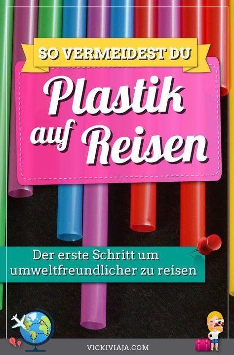 umweltfreundlich reisen: plastik-müllvermeidung auf reisen