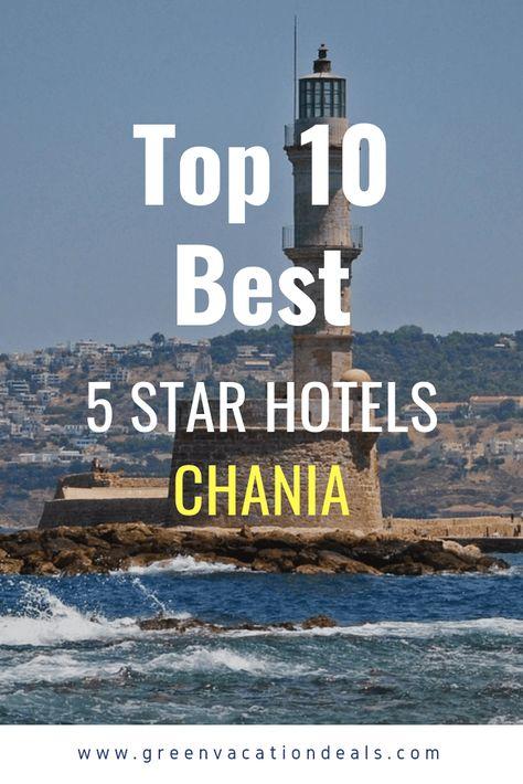 Top 10 Best 5 Star Hotels in Chania Crete Greece | Vacation deals, Greece  hotels, Crete greece