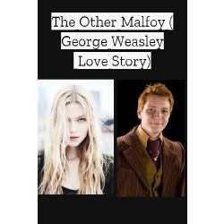 The Other Malfoy George Weasley Love Story Old Version Rewrite Out Now Harry Potter Stories George Weasley Harry Potter Ginny