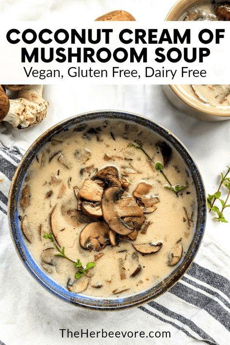Coconut Milk Cream of Mushroom Soup (Vegan, Gluten Free, Dairy Free)