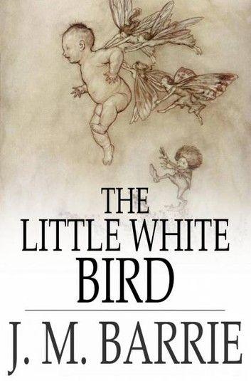 7fb491506fffd20d195fa24362414700 - The Little White Bird Or Adventures In Kensington Gardens