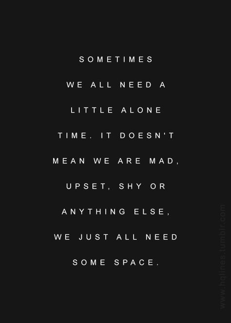 Needing Space Quotes & Sayings | Needing Space Picture Quotes
