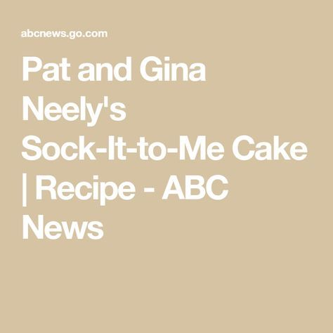 Pat And Gina Neely S Sock It To Me Cake Recipe Abc News