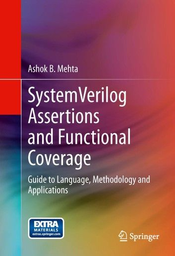 Systemverilog Assertions And Functional Coverage Guide To Language This Book Find Bugs