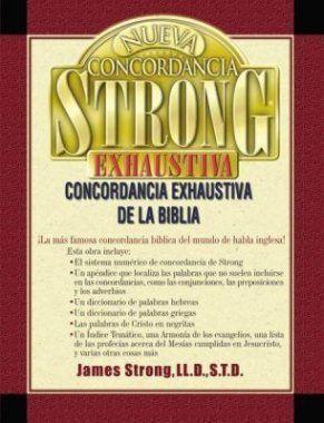 Nueva Concordancia Strong Exhaustiva De La Biblia James Strong Biblia Traducciones De La Biblia Libros De La Biblia