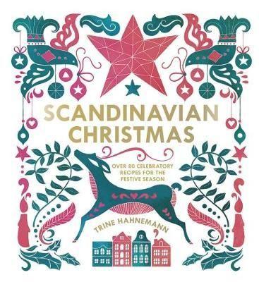 The Best Scandinavian Cookbooks To Read Now In 2020 Christmas Cookbook Cover Scandinavian Christmas Christmas Cookbook