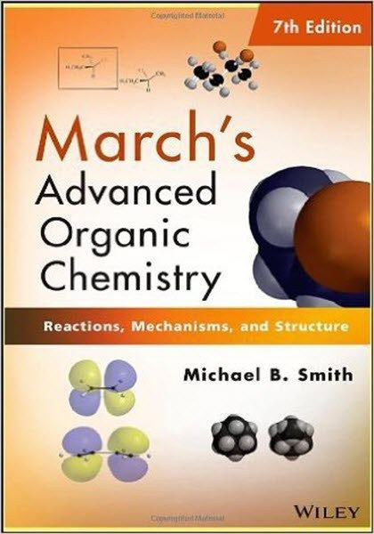 March S Advanced Organic Chemistry 7th Edition Ebook Pdf Book Free Education Organic Chemistry Organic Chemistry Textbook Organic Chemistry Reactions
