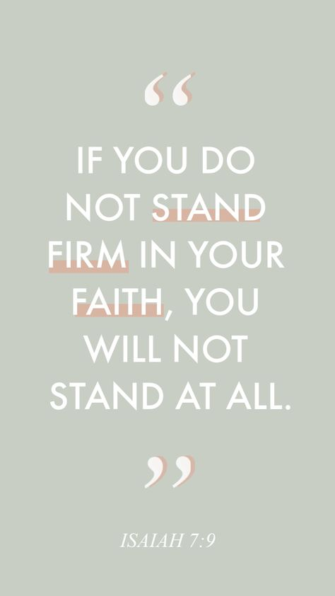 """God and Jesus Christ:""""If you do not stand firm in your faith, you will not stand at all."""" Isaiah Day 2 of Faith Verses, Biblical Verses, Scripture Verses, Bible Verses Quotes, Faith Quotes, Isaiah 7, Book Of Isaiah, Healing Heart Quotes, Healing Scriptures"""