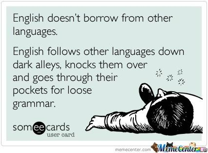 English Language Meme From The Blog Of Nicholas C Rossis Author Of Science Fiction The Pearseus Epic Fantasy Series And Children Linguistics Funny English