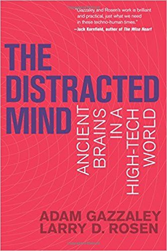 Amazon Com The Distracted Mind Ancient Brains In A High Tech World Mit Press 9780262534437 Adam Gazzaley Larry Books To Read Reading Online Mindfulness