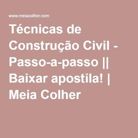 Tecnicas De Construcao Civil Passo A Passo Construcao Civil