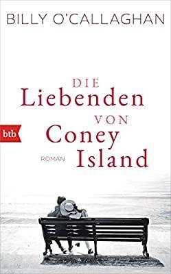 Die Liebenden Von Coney Island Roman Amazon De Billy O Callaghan Sibylle Schmidt Ba Cher Bucher Romane Buch Tipps Romane