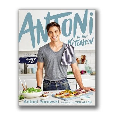 Antoni In The Kitchen Cookbook In 2020 Kitchen Cookbook Best Cookbooks Cookbook