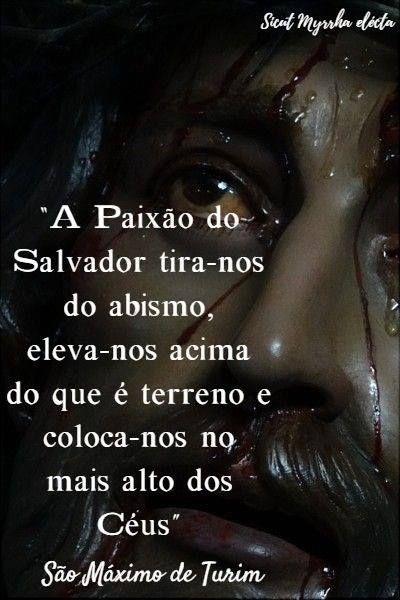 Sicut Myrrha Electa Paixao De Cristo Frases Dos Santos Amor De
