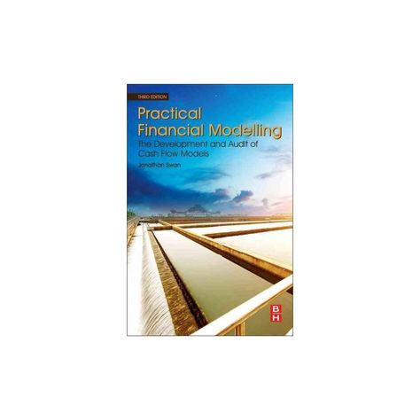 Practical Financial Modelling  The Development and Audit of Cash - business modelling using spreadsheets