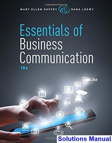 Essentials of Business Communication 10th Edition Guffey Solutions