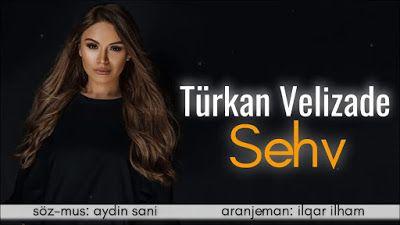 Wap Sende Biz Turkan Velizade Sehv Ilham