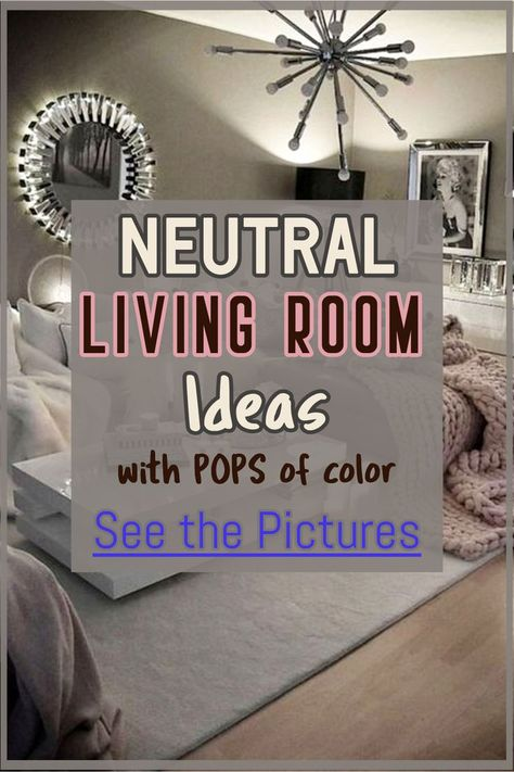 100 Neutral Decor With Pops Of Color Ideas In 2020 Decor Neutral Decor Home Decor #pop #of #color #in #living #room