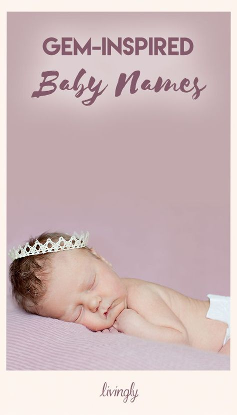 Your bundle of joy will shine bright with a precious gem-inspired baby names.