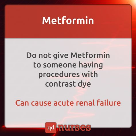 not give metformin to someone who is going to undergo procedures with contrast dye, because it can cause acute renal failure.Do not give metformin to someone who is going to undergo procedures with contrast dye, because it can cause acute renal failure. Nursing School Notes, Nursing Schools, Ob Nursing, College Nursing, Nursing Board, Nursing Profession, Nursing School Graduation, Pediatric Nursing, Nursing Career