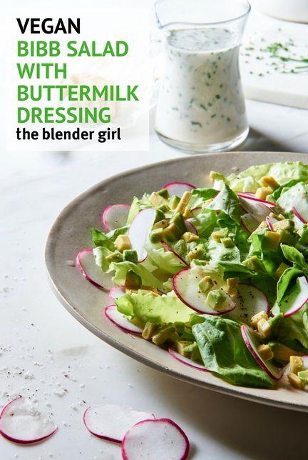 Bibb Lettuce Salad With Vegan Buttermilk Dressing The Blender Girl Buttermilk Dressing Veggie Dishes Salad