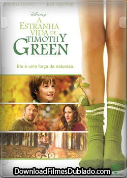 Download Filme A Estranha Vida De Timothy Green Dublado