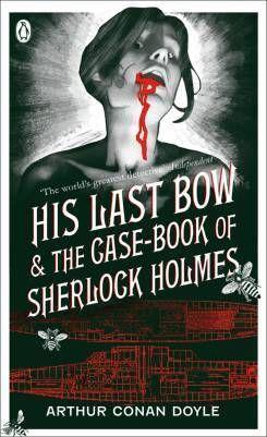 Download Pdf His Last Bow The Case Book Of Sherlock Holmes Free Epub Mobi Ebooks Free Epub Eb In 2021 Sherlock Holmes Series Sherlock Holmes Sherlock Holmes Book
