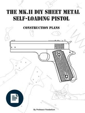 The MK 2 DIY Sheet Metal Self-loading Pistol (ProfessorParabellum