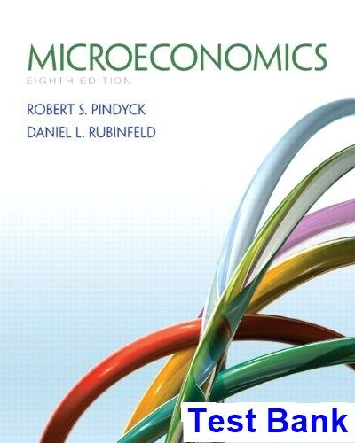Microeconomics 8th Edition Pindyck Test Bank TestBank