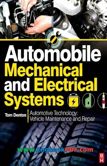 Automobile Mechanical And Electrical Systems Vehicle Maintenance And Repair By Tom Denton Electrical System Automobile Engineering Automotive Engineering