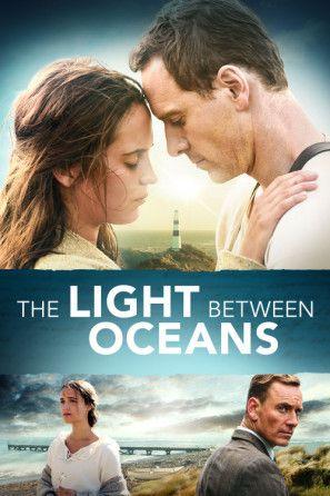 The Light Between Oceans Poster The Light Between Oceans Ocean S Movies Romance Movie Poster