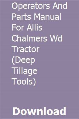 Operators And Parts Manual For Allis Chalmers Wd Tractor Deep Tillage Tools Tractors Chalmers Manual