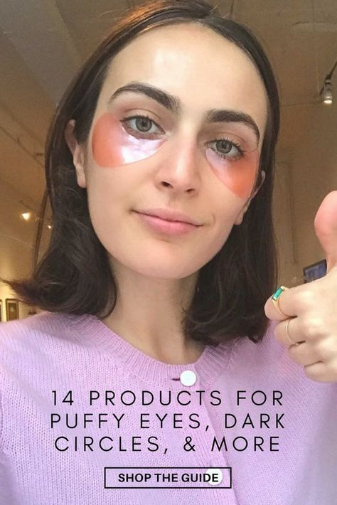 The Best Products For Under Eye Circles Bags Puffiness Redness Dry Skin And More All Reviewed By Our Beauty Writer Puffy Eyes Beauty Hacks Skin Care