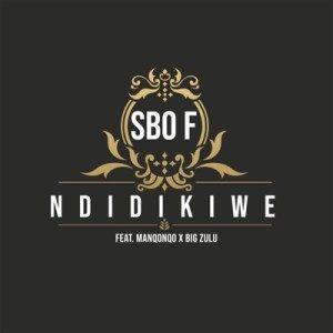 Sbo F Ndidikiwe Ft Manqonqo Big Zulu Zulu Nigerian Music Videos Latest Music Videos