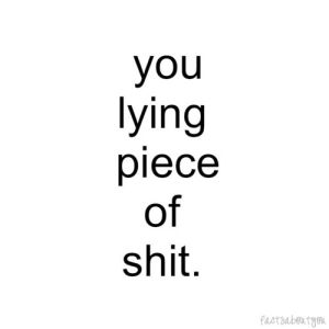 Lying by lesley (if you quit following me for this saying. I say goodbye.