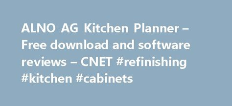 Popular ALNO AG Kitchen Planner u Free download and software reviews u CNET refinishing kitchen cabinets http kitchen remmont alno ag kitchen plan u