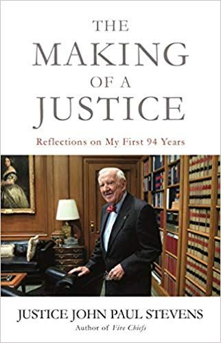 The Making Of A Justice Reflections On My First 94 Years John Paul Stevens 9780316489645 Amazon Com Books I Am The One Ebook Books To Read