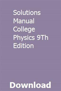 Solutions Manual College Physics 9Th Edition | milmyopytu | Manual