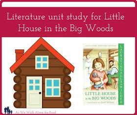 Literature Unit Ideas For Little House In The Big Woods By Laura