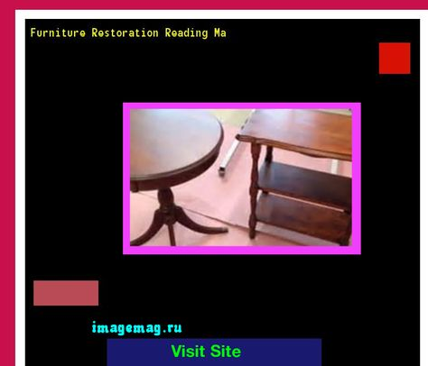 Furniture Restoration Fort Worth 101954 The Best Image Search 10331603 Pinterest And