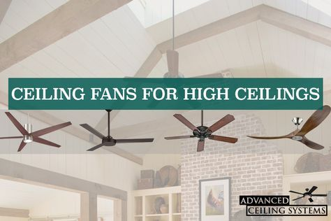 5 Best Ceiling Fans For High Ceilings You Can Buy Today Advanced Ceiling Systems Best Ceiling Fans Ceiling Fan Vaulted Ceiling Vaulted Ceiling Living Room Ceiling fans for vaulted ceilings