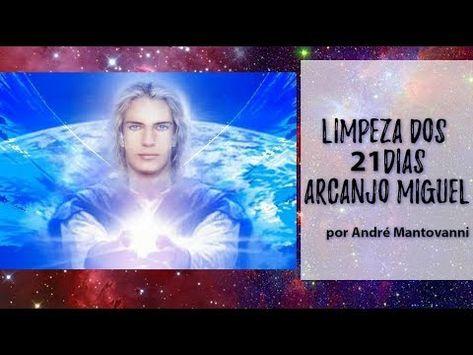 Limpeza Dos 21 Dias Arcanjo Miguel Andre Mantovanni Youtube