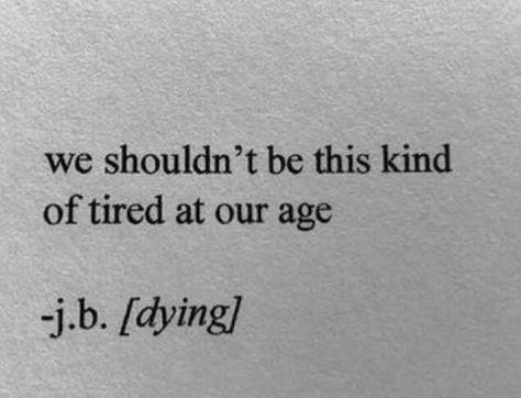 Nie powinniśmy być tak zmęczeni w naszym wieku