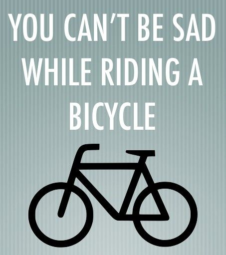 You cant be sad while riding a bike! We agree! #cyclingquotes #quotes Visit us @ http://www.wocycling.com/ for the best online cycling store.